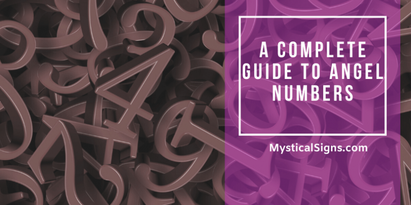 Angel Numbers – A Complete Guide For Beginners