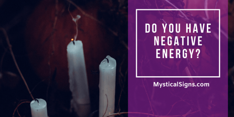 Do You Have Negative Energy Attached To You?